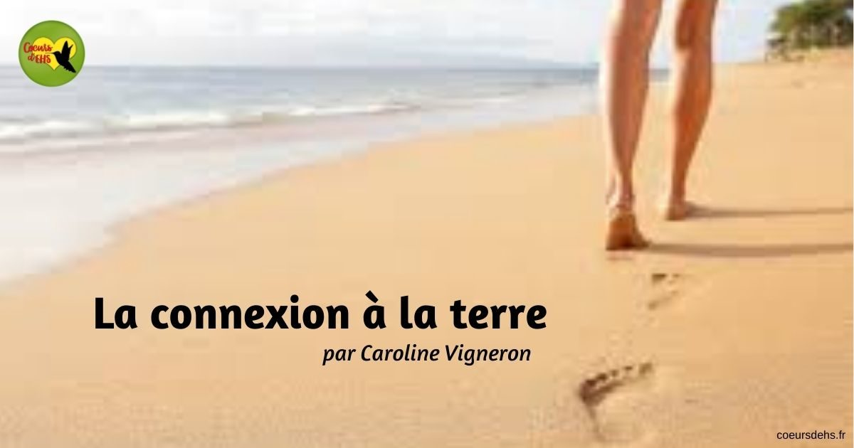 La connexion à la terre – Caroline Vigneron
