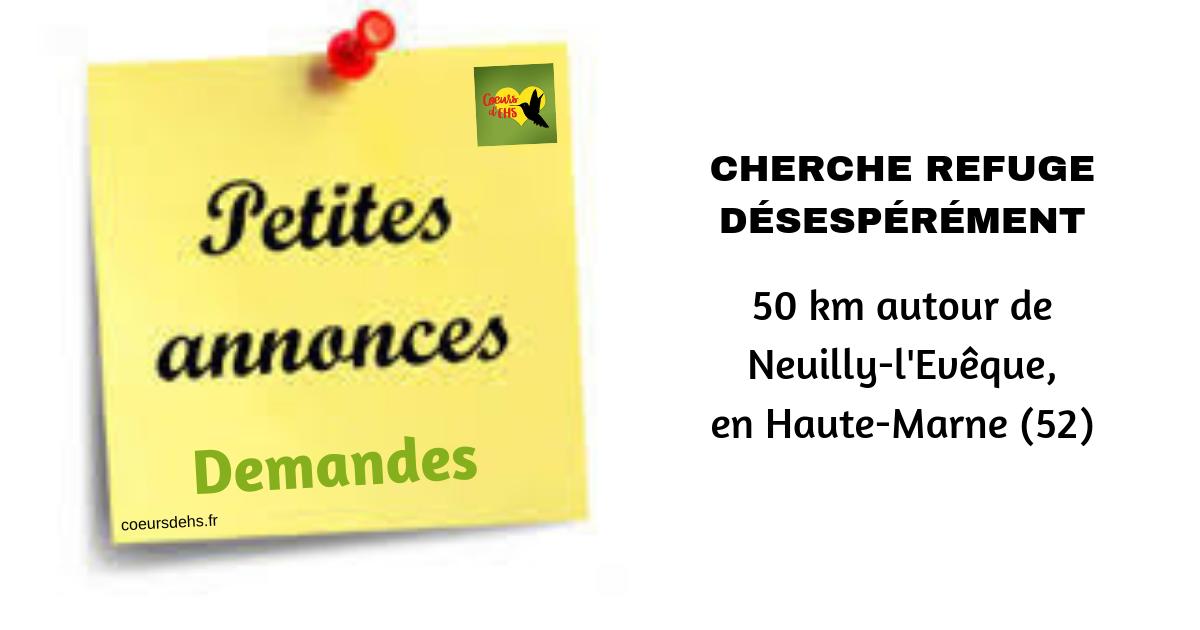 Petites annonces : Cherche refuge autour de Neuilly-l'Evêque (52)