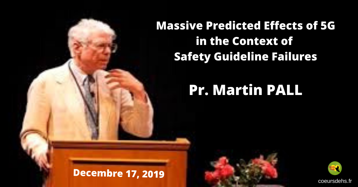 Pr. Martin Pall: Massive Predicted Effects of 5G – Dec. 17, 2019