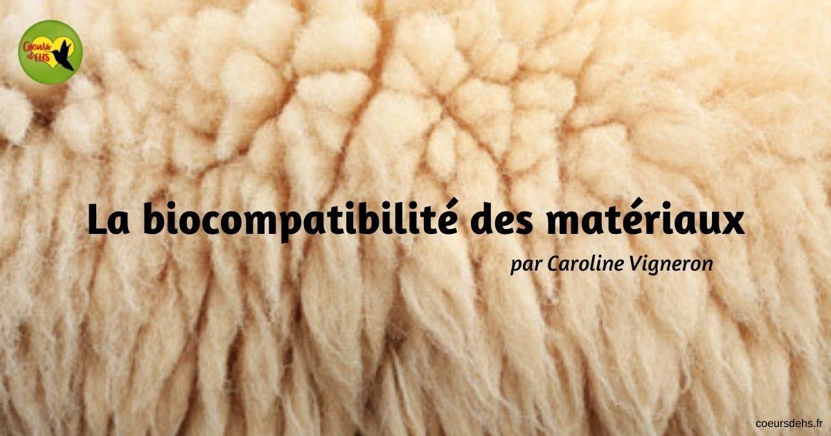 La biocompatibilité des matériaux – Caroline Vigneron